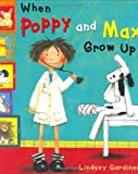 Lindsey Gardiner When Poppy and Max Grow Up