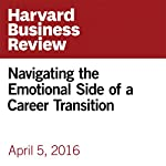 Navigating the Emotional Side of a Career Transition | Ron Ashkenas