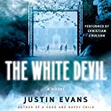 The White Devil (       UNABRIDGED) by Justin Evans Narrated by Christian Coulson