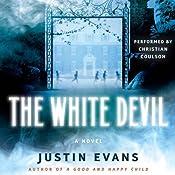 The White Devil | [Justin Evans]