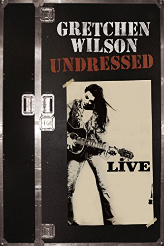 Gretchen Wilson: Undressed