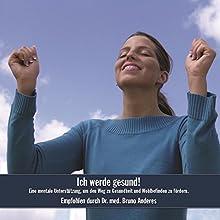 Ich werde gesund! Eine mentale Unterstützung, um den Weg zu Gesundheit und Wohlbefinden zu fördern Hörbuch von  div. Gesprochen von: Rainer Böhm, Tabitha Böhm