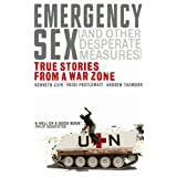 "Emergency Sex (And Other Desperate Measures): True Stories from a War Zonevon ""Heidi Postlewait"""