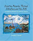 img - for Creating Meaning Through Literature and the Arts: An Integrated Resource for Classroom Teachers (3rd Edition) book / textbook / text book