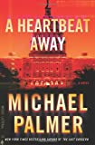 A Heartbeat Away (031258752X) by Palmer, Michael