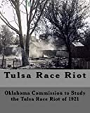img - for Tulsa Race Riot: A Report by the Oklahoma Commission to Study the Race Riot of 1921 book / textbook / text book