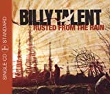 Billy Talent Rusted from the Rain (2track)