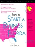 How to Start a Business in Florida: With Forms (Self-Help Law Kit With Forms)