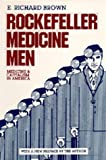 Rockefeller Medicine Men: Medicine and Capitalism in America (0520042697) by E. Richard Brown