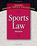 Sports Law (South-Western's Special Topics Collection) 1st (first) Edition by Epstein, Adam (2012)