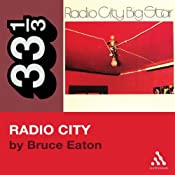Big Star's Radio City (33 1/3 Series) | [Bruce Eaton]