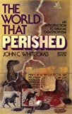 The World That Perished (0801096901) by Whitcomb, John C.
