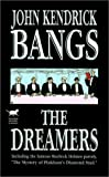 img - for The Dreamers: Being a More or Less Faithful Account of the Literary Exercises of the First Regular Meeting of That Organization (Wildside Mystery Classics) book / textbook / text book