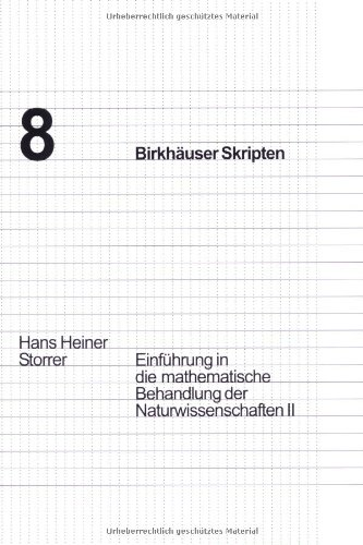 Einführung in die mathematische Behandlung der Naturwissenschaften 2 (Birkhäuser Skripten) (German Edition)