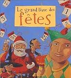 echange, troc Sylvain Gasser, Anne Gasser, Christophe Merlin - Le Grand Livre des fêtes