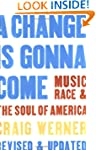 A Change Is Gonna Come: Music, Race &...