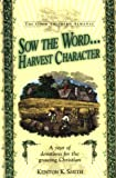 img - for Sow the Word...Harvest Character: A Year of Devotions for the Growing Christian book / textbook / text book