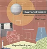 img - for Mass Market Classics: A Celebration of Everyday Design by Wayne Hemingway (2003-08-29) book / textbook / text book