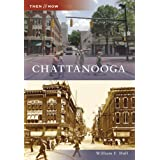 Chattanooga (Then & Now: Tennessee)