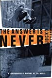 The Answer Is Never: A Skateboarder