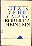 Citizen of the Galaxy (0684153645) by Heinlein, Robert