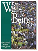 Well-Being : The Foundations of Hedonic Psychology