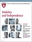 img - for Harvard Medical School Mobility and Independence (Harvard Medical School Special Health Reports) book / textbook / text book