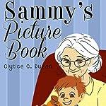 Sammy's Picture Book | Clytice C. Duzan