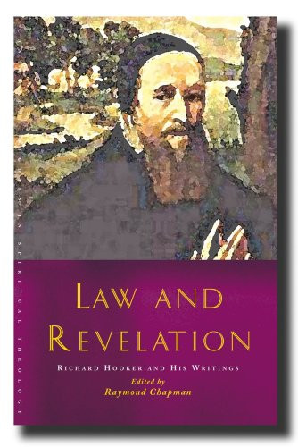 Law and Revelation: Richard Hooker and His Writings (Canterbury Studies in Spiritual Theology)