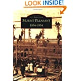 Mount Pleasant:: 1854-1954 (Images of America)