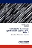img - for Composite materials: synthesis of 6061AL-B4C MMCs: Evaluation of Mechanical Properties book / textbook / text book