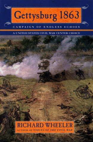 Gettysburg 1863 : Campaign of Endless Echoes, RICHARD WHEELER