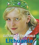 Lithuania (Cultures of the World, Second)