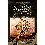 Les Cinémas d'Afrique : Dictionnaire