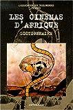 echange, troc Association des trois mondes - Les Cinémas d'Afrique : Dictionnaire