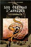 Les Cin�mas d'Afrique : Dictionnaire