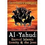 Al-Yahud: Eternal Islamic Enmity and the Jews ~ Sam Solomon