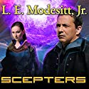 Scepters: Corean Chronicles, Book 3 (       UNABRIDGED) by L. E. Modesitt, Jr. Narrated by Kyle McCarley