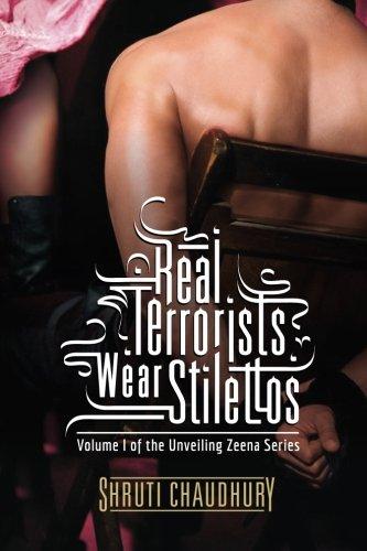 Real Terrorists Wear Stilettos (Unveiling Zeena) (Volume 1)