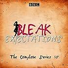 Bleak Expectations: The Complete BBC Radio 4 Series Radio/TV von Mark Evans Gesprochen von: Anthony Head, Celia Imrie, David Mitchell, Geoffrey Whitehead, Jane Asher, Raquel Cassidy, Richard Johnson