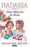 Hadassa, eine Sklavin in Rom - Francine Rivers