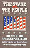 The State vs. the People: The Rise of the American Police State