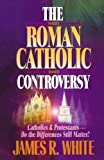 img - for The Roman Catholic Controversy book / textbook / text book