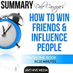 Dale Carnegie's How to Win Friends and Influence People Summary |  Ant Hive Media