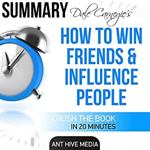 Dale Carnegie's How to Win Friends and Influence People Summary Audiobook