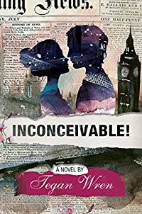 Inconceivable! by Tegan Wren ebook deal