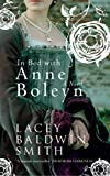 In Bed with Anne Boleyn: A Novel