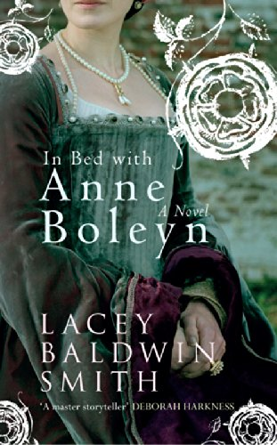 In Bed with Anne Boleyn: A Novel