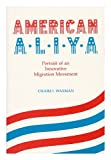 img - for American Aliya: Portrait of an Innovative Migration Movement book / textbook / text book