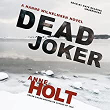 Dead Joker: A Hanne Wilhelmsen Novel, Book 5 Audiobook by Anne Holt Narrated by Kate Reading